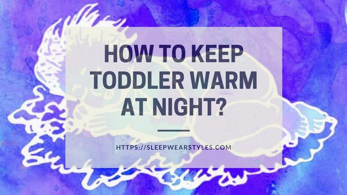 how to keep toddler warm at night