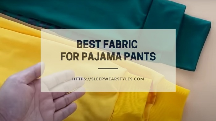 best fabric for pajama pants
